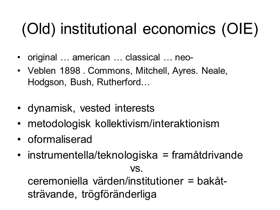 (Old) institutional economics (OIE)