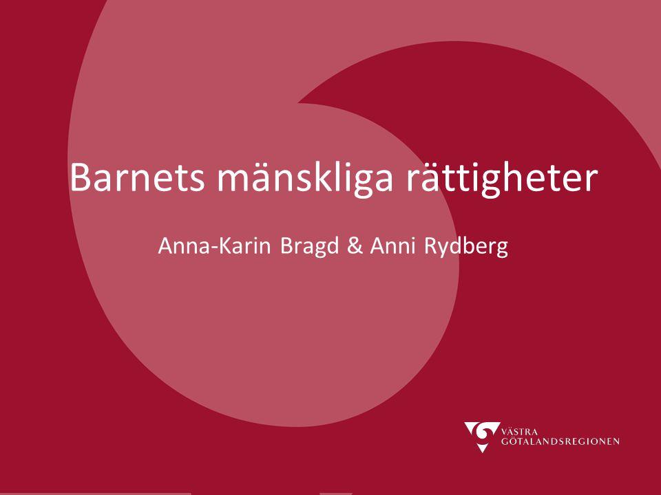 Barnets mänskliga rättigheter Anna-Karin Bragd & Anni Rydberg