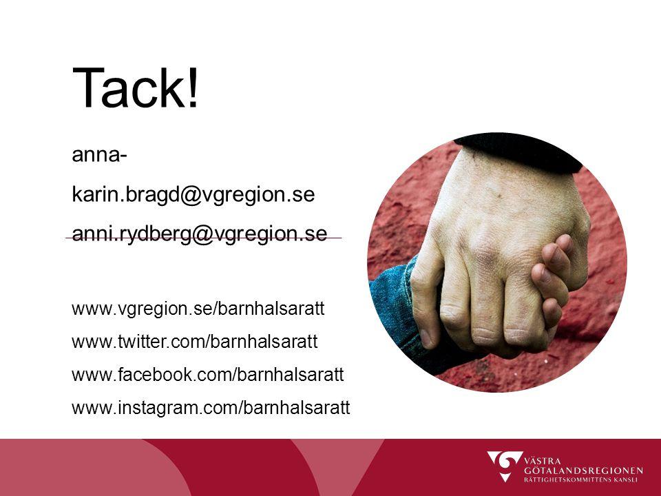 Tack! anna-karin.bragd@vgregion.se anni.rydberg@vgregion.se