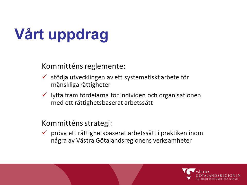 Vårt uppdrag Kommitténs reglemente: Kommitténs strategi: