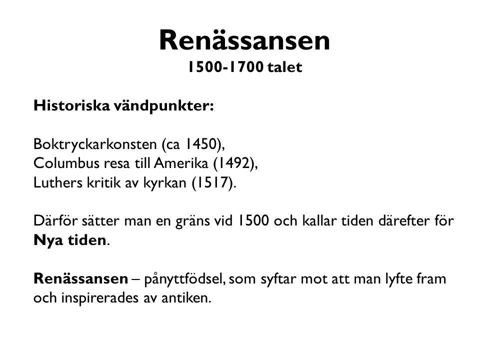 Renässansen 1500-1700 talet Historiska vändpunkter: