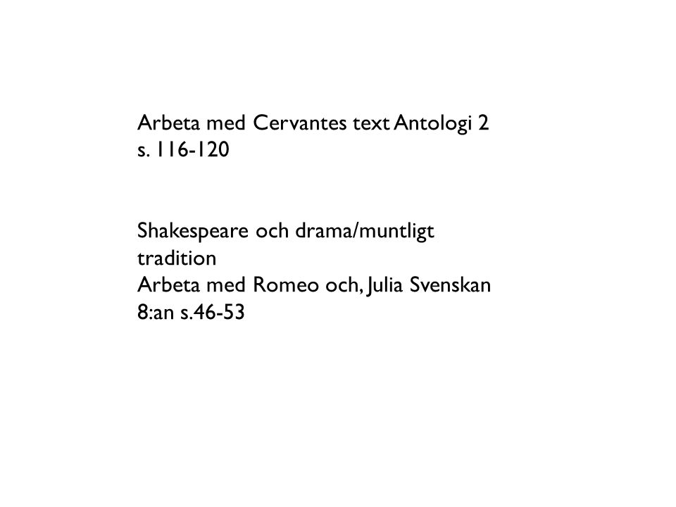 Arbeta med Cervantes text Antologi 2 s. 116-120