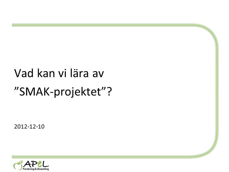 Vad kan vi lära av SMAK-projektet 2012-12-10