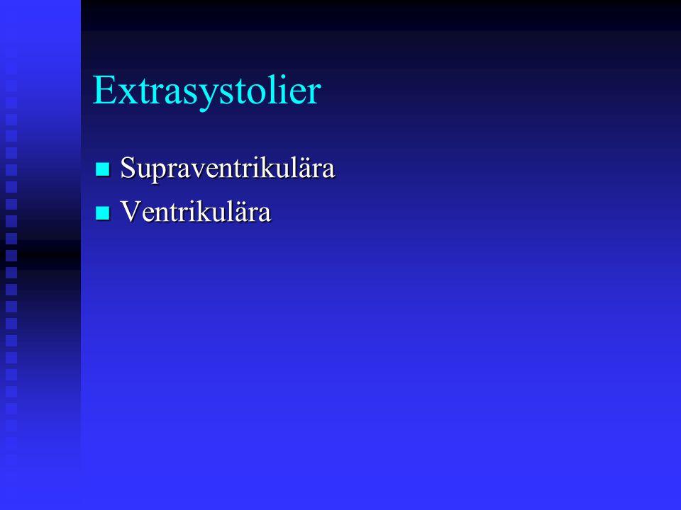 Extrasystolier Supraventrikulära Ventrikulära