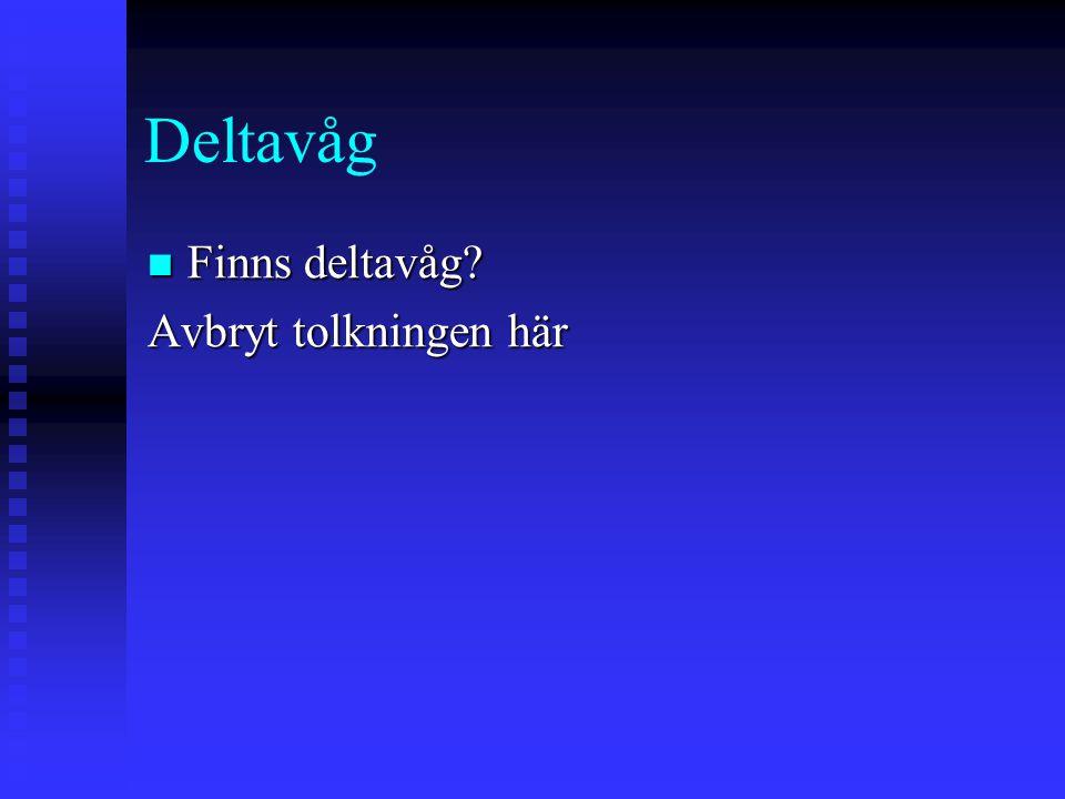 Deltavåg Finns deltavåg Avbryt tolkningen här