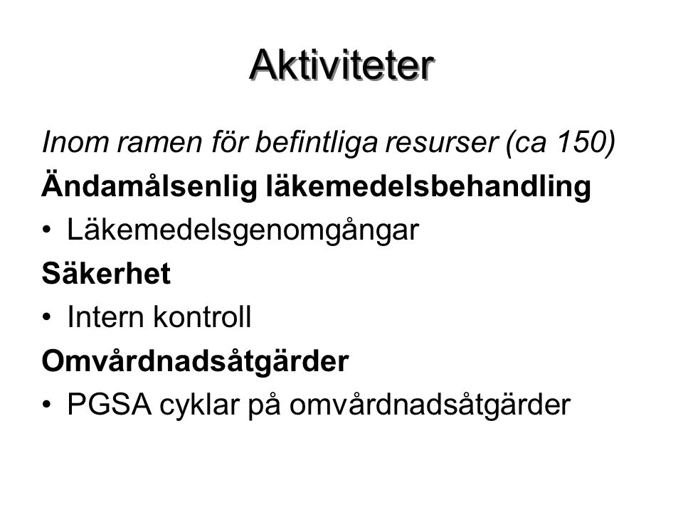 Aktiviteter Inom ramen för befintliga resurser (ca 150)