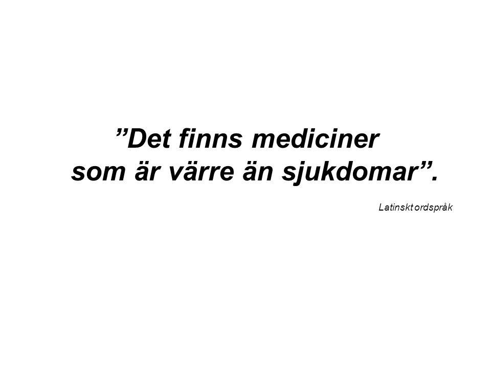 Det finns mediciner som är värre än sjukdomar . Latinskt ordspråk