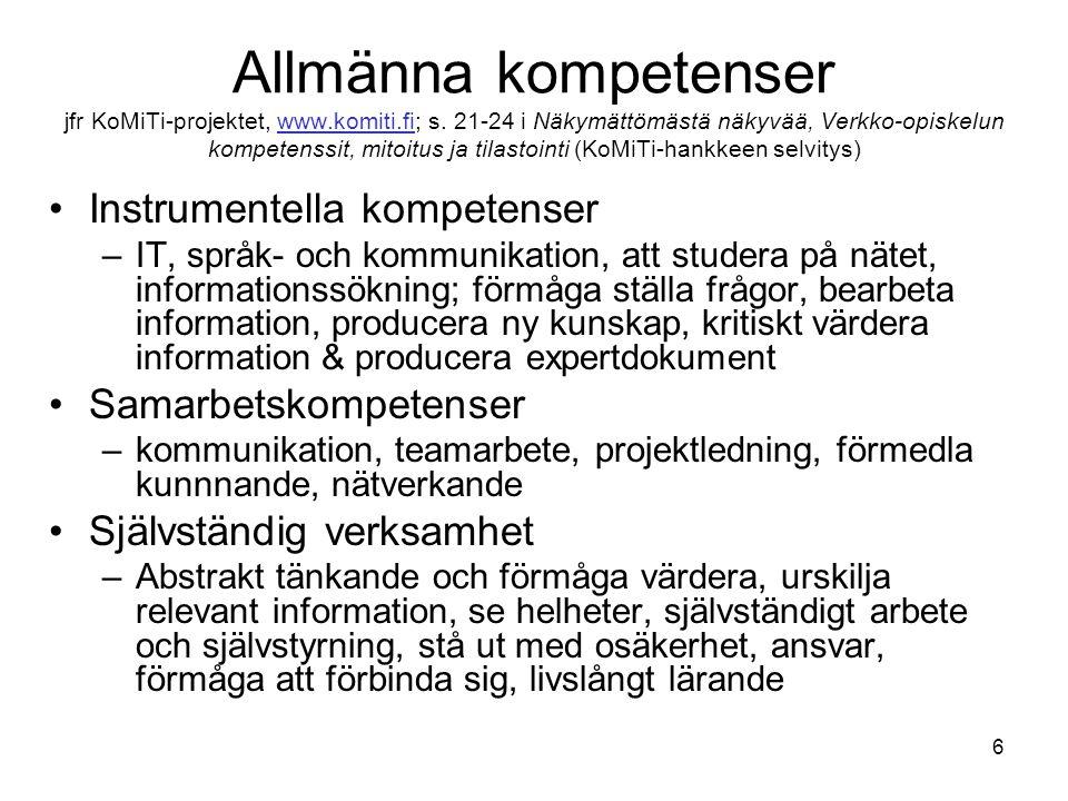 Allmänna kompetenser jfr KoMiTi-projektet, www. komiti. fi; s