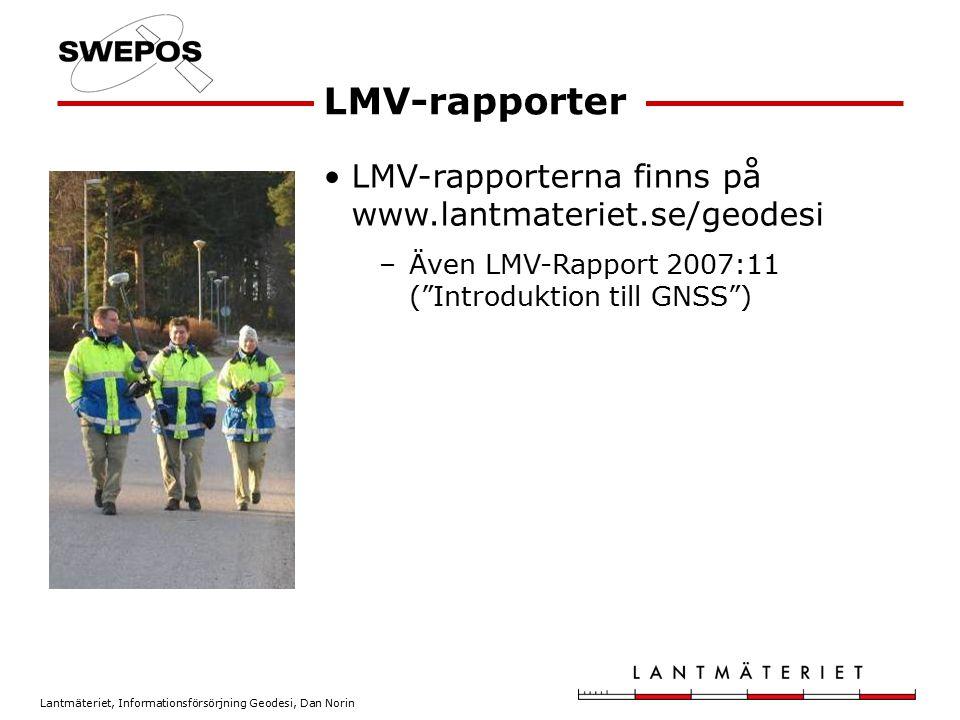 LMV-rapporter LMV-rapporterna finns på www.lantmateriet.se/geodesi