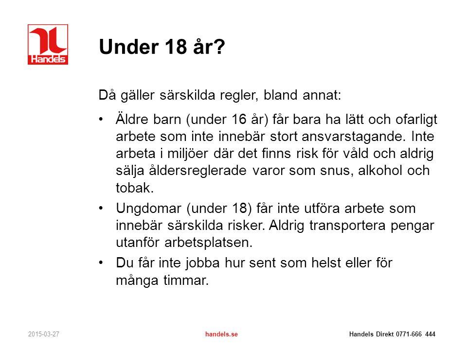 Under 18 år Då gäller särskilda regler, bland annat: