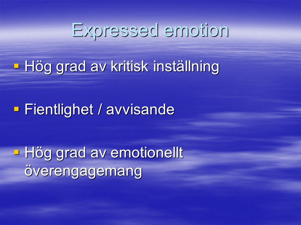 Expressed emotion Hög grad av kritisk inställning