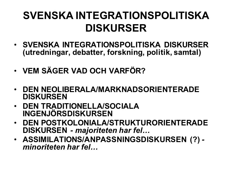 SVENSKA INTEGRATIONSPOLITISKA DISKURSER