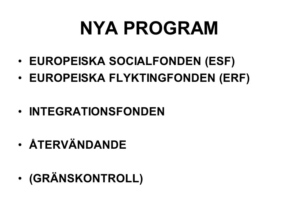 NYA PROGRAM EUROPEISKA SOCIALFONDEN (ESF)