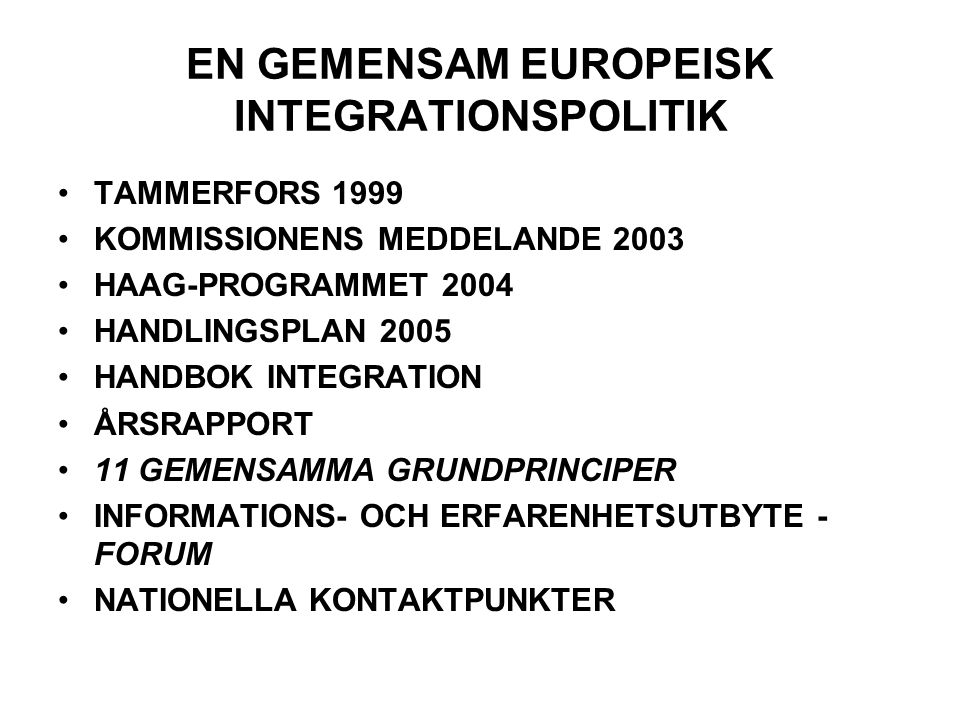 EN GEMENSAM EUROPEISK INTEGRATIONSPOLITIK