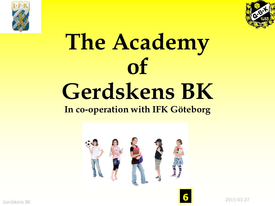 The Academy of Gerdskens BK In co-operation with IFK Göteborg