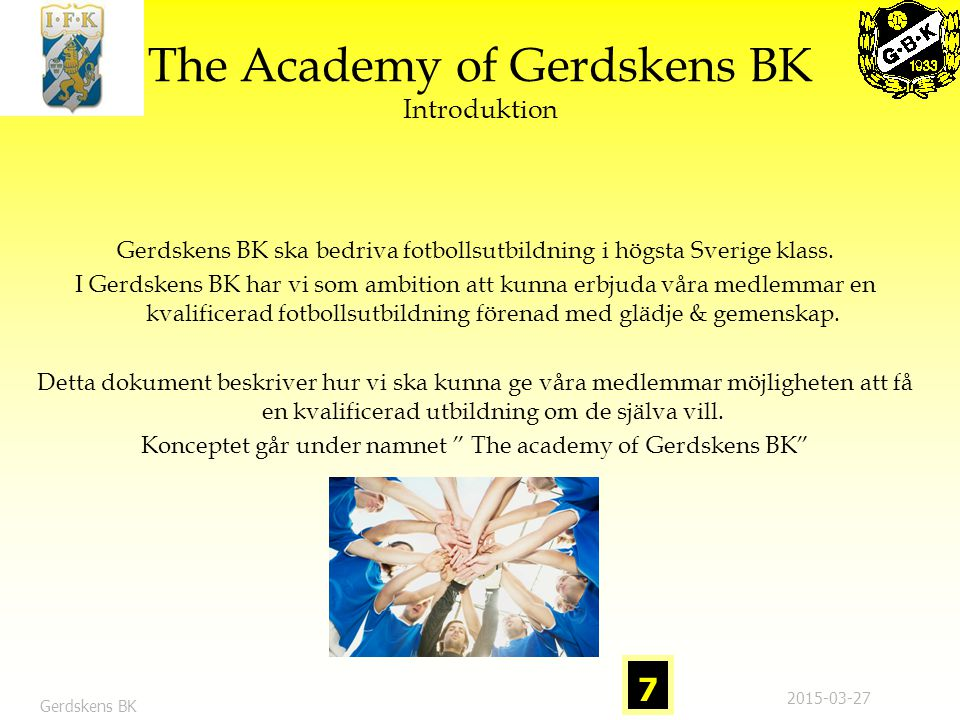 The Academy of Gerdskens BK Introduktion