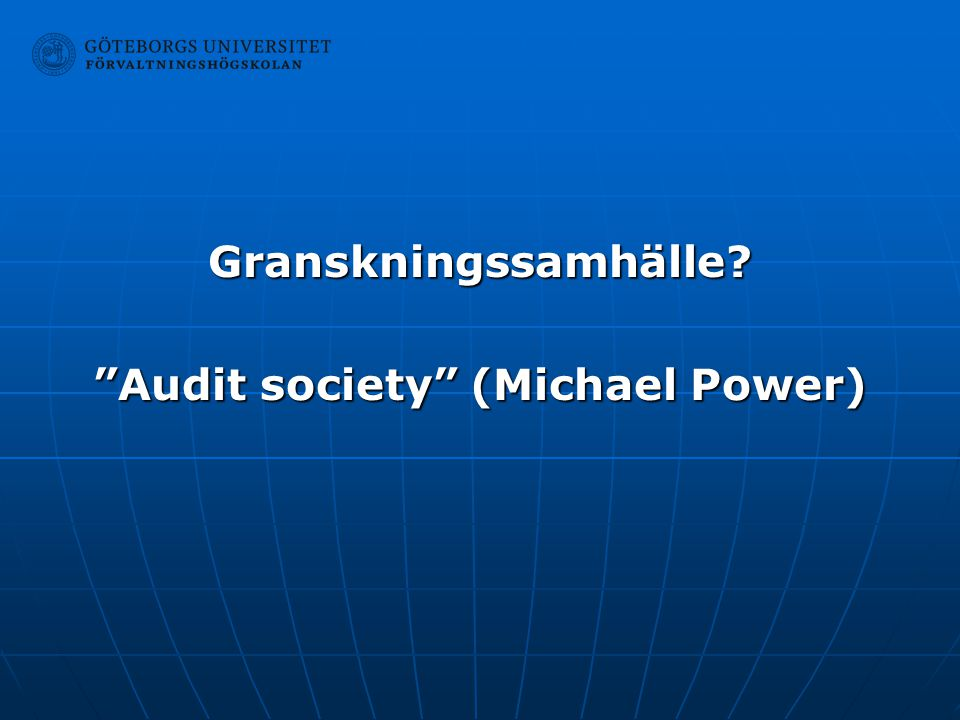 Audit society (Michael Power)