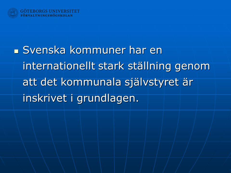 Svenska kommuner har en internationellt stark ställning genom att det kommunala självstyret är inskrivet i grundlagen.