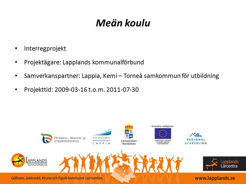 Meän koulu Interregprojekt Projektägare: Lapplands kommunalförbund