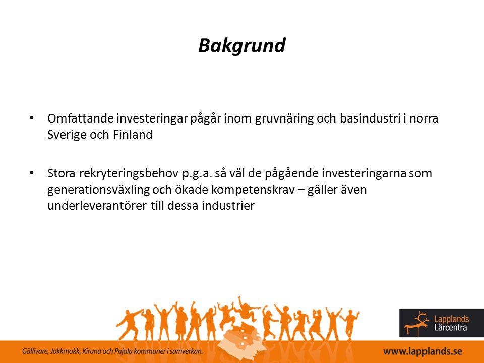 Bakgrund Omfattande investeringar pågår inom gruvnäring och basindustri i norra Sverige och Finland.