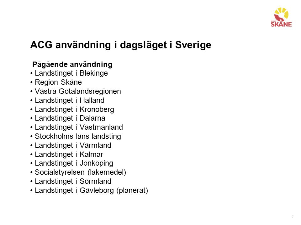ACG användning i dagsläget i Sverige