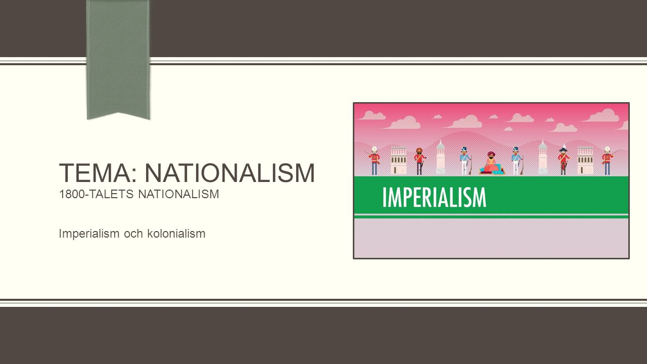 TEMA: Nationalism 1800-talets nationalism