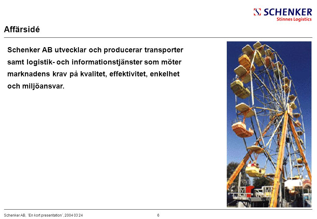 Affärsidé Schenker AB utvecklar och producerar transporter