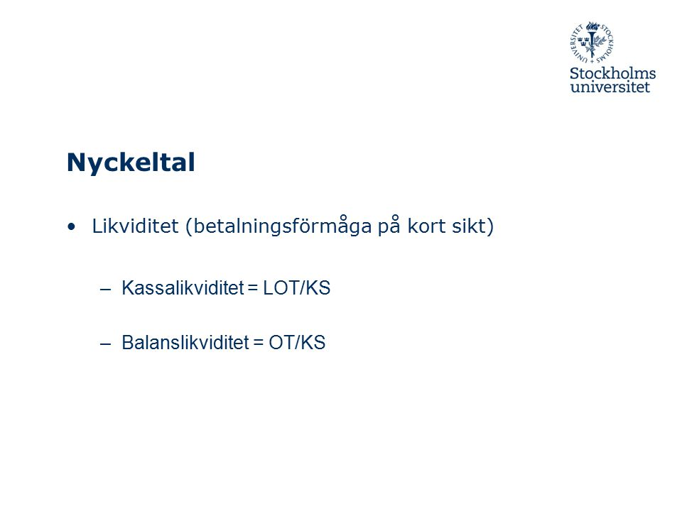 Nyckeltal Likviditet (betalningsförmåga på kort sikt)