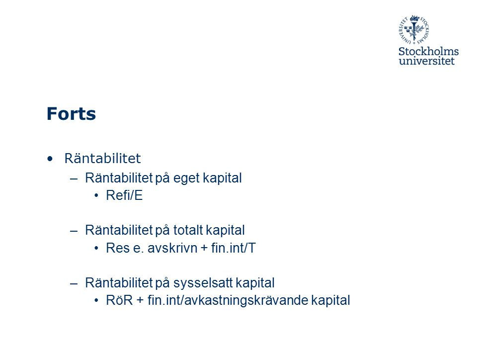 Forts Räntabilitet Räntabilitet på eget kapital Refi/E