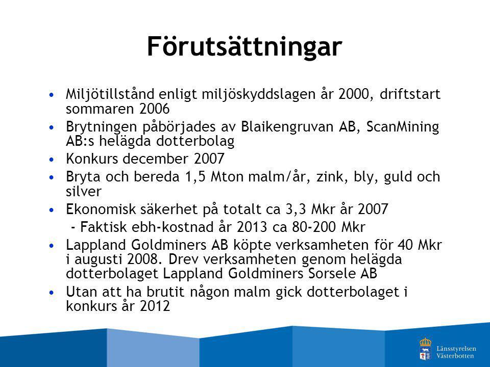 Förutsättningar Miljötillstånd enligt miljöskyddslagen år 2000, driftstart sommaren 2006.