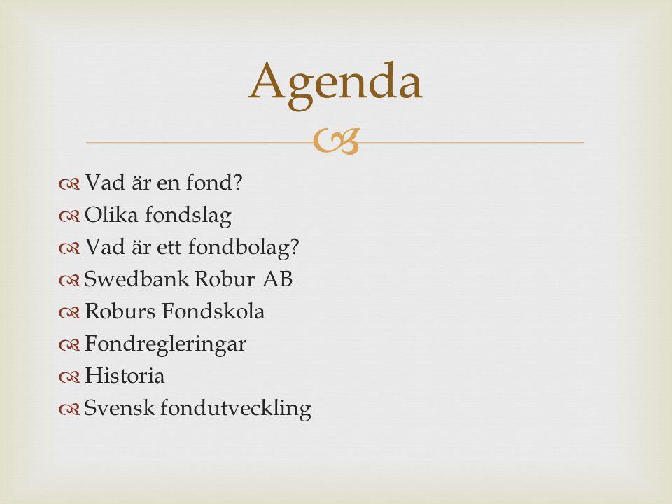 Agenda Vad är en fond Olika fondslag Vad är ett fondbolag