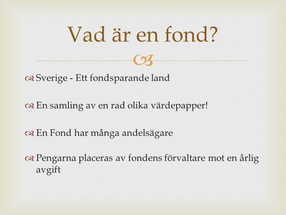 Vad är en fond Sverige - Ett fondsparande land