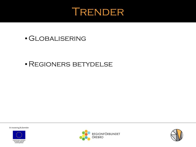 Trender Globalisering Regioners betydelse