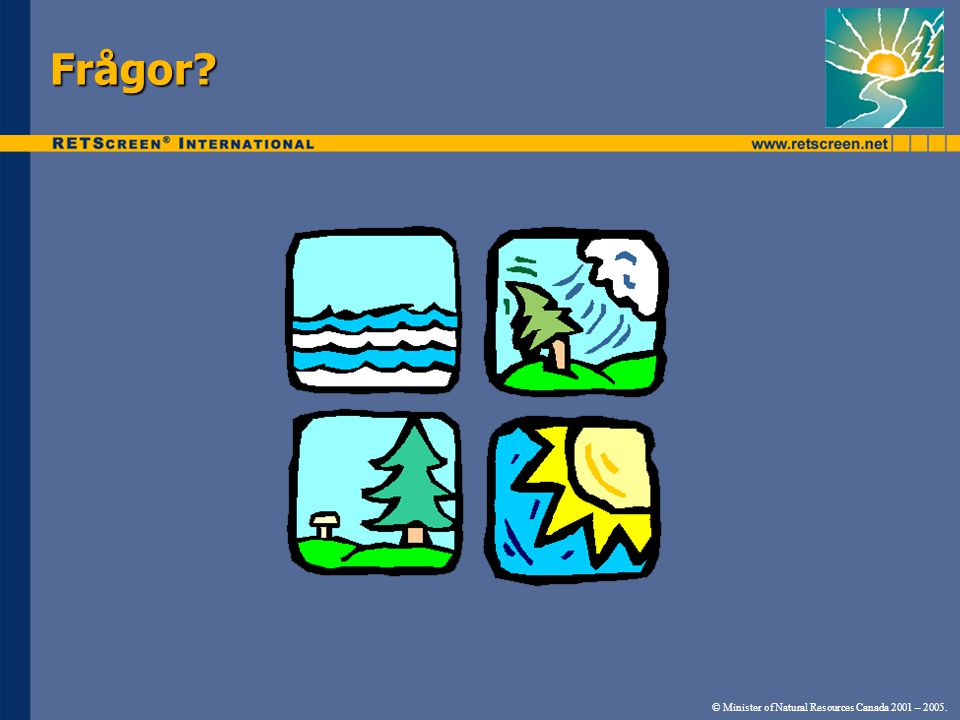 Frågor © Minister of Natural Resources Canada 2001 – 2005.