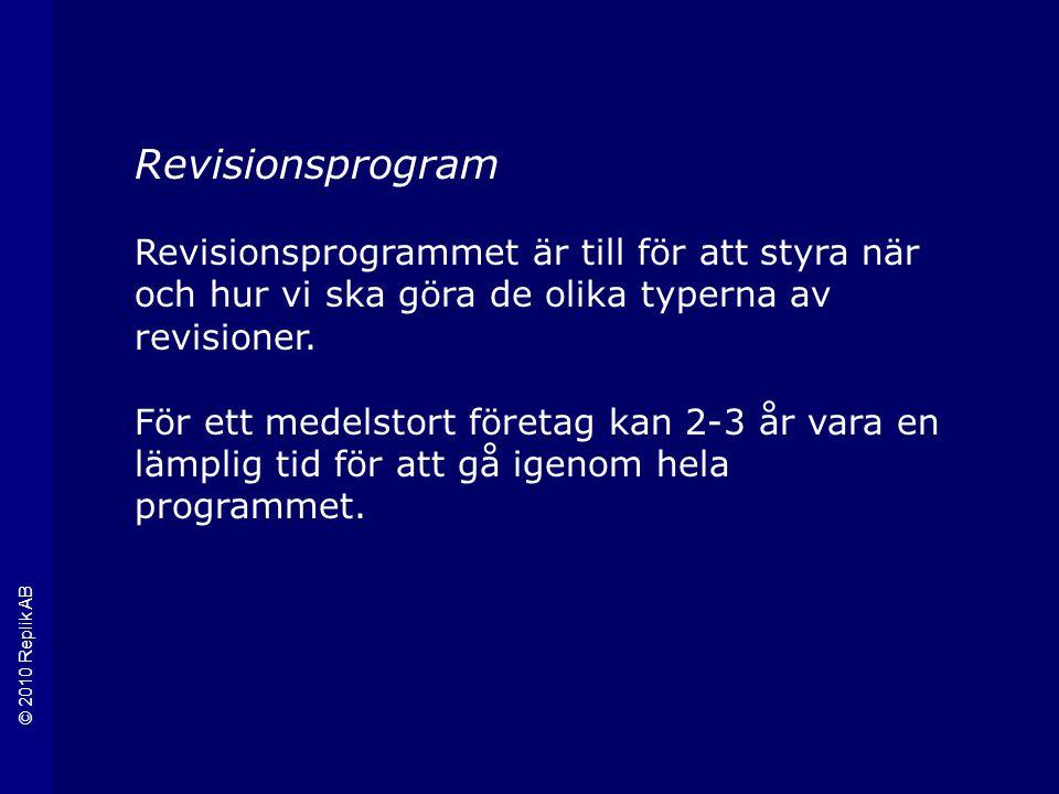 Revisionsprogram Revisionsprogrammet är till för att styra när och hur vi ska göra de olika typerna av revisioner.