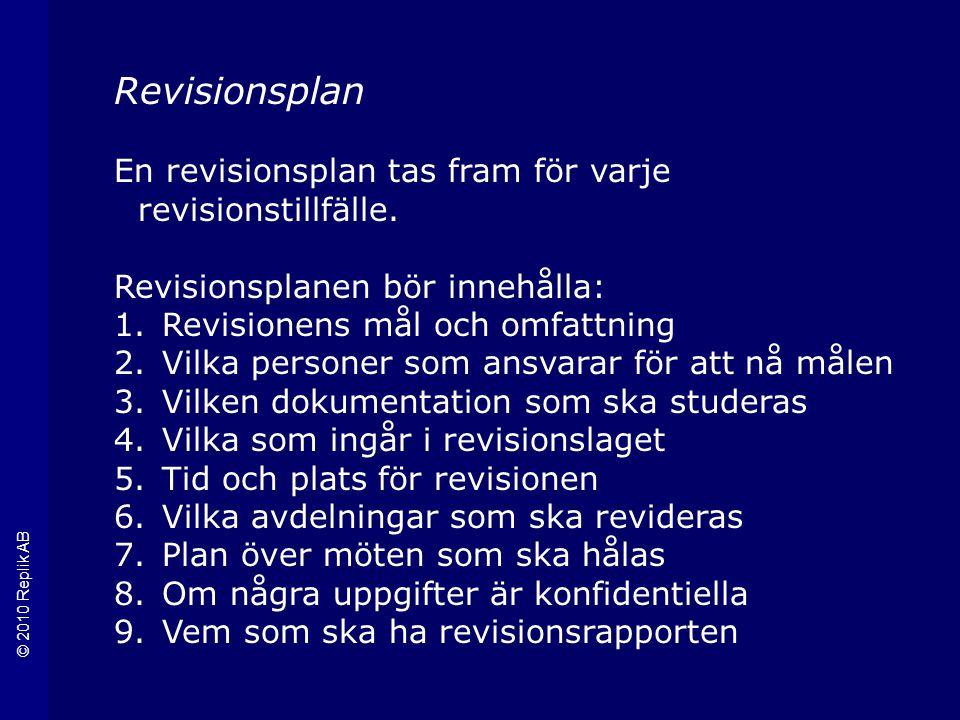 Revisionsplan En revisionsplan tas fram för varje revisionstillfälle.