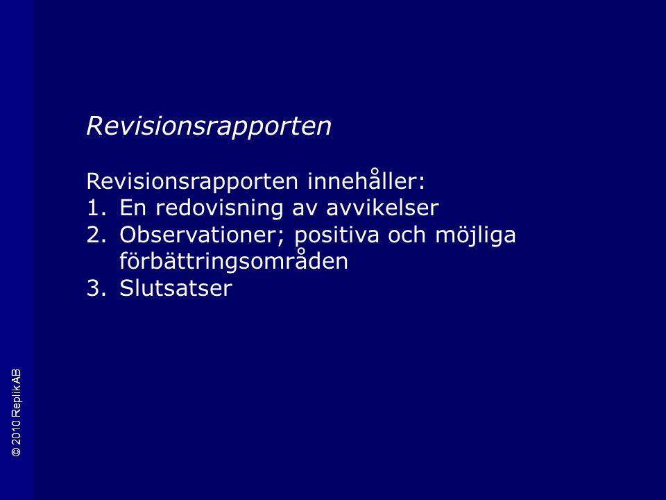 Revisionsrapporten Revisionsrapporten innehåller: