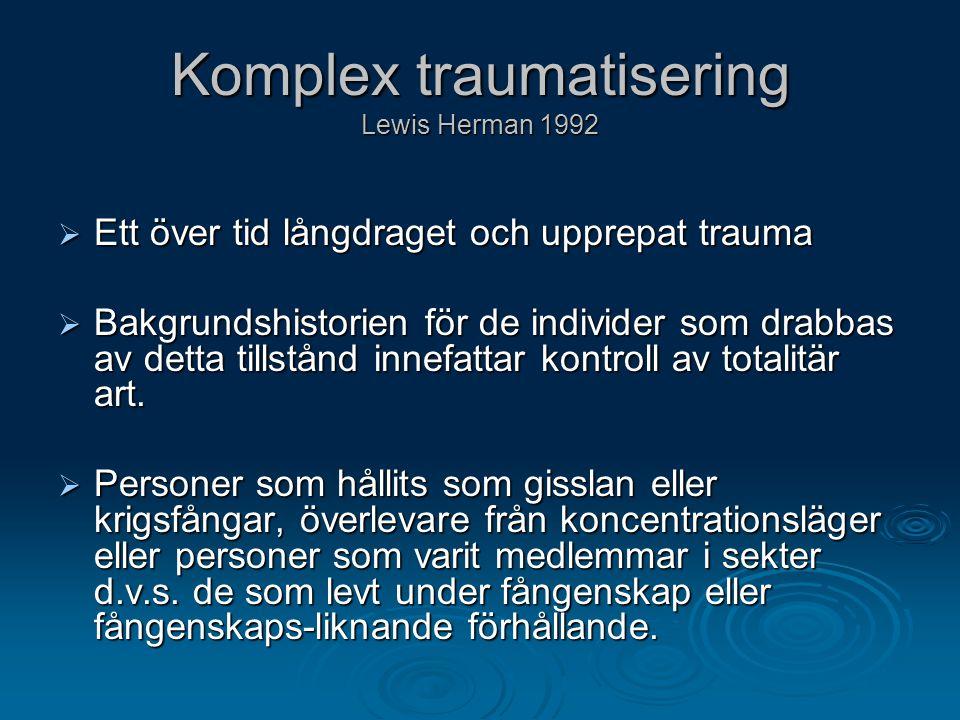 Komplex traumatisering Lewis Herman 1992