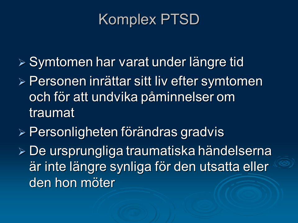 Komplex PTSD Symtomen har varat under längre tid