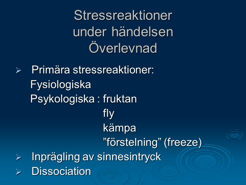 Stressreaktioner under händelsen Överlevnad