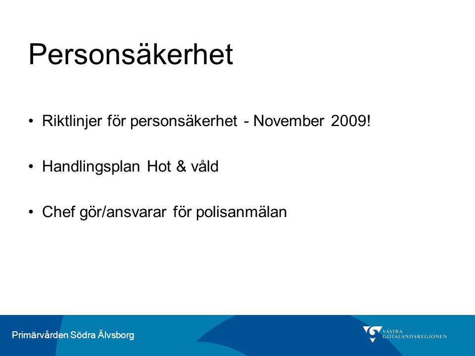 Personsäkerhet Riktlinjer för personsäkerhet - November 2009!