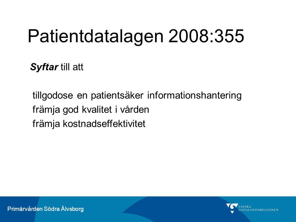 Patientdatalagen 2008:355 Syftar till att