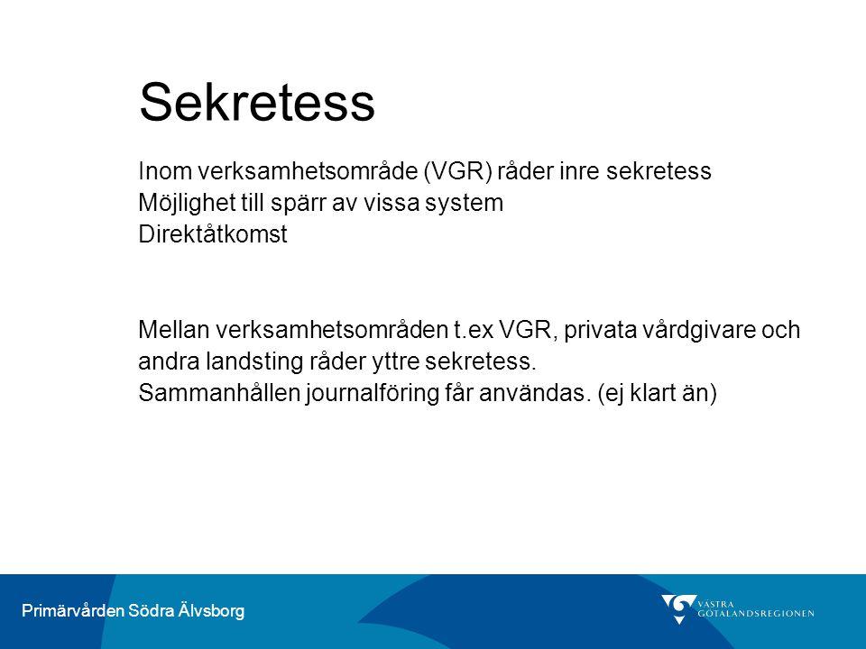 Sekretess Inom verksamhetsområde (VGR) råder inre sekretess