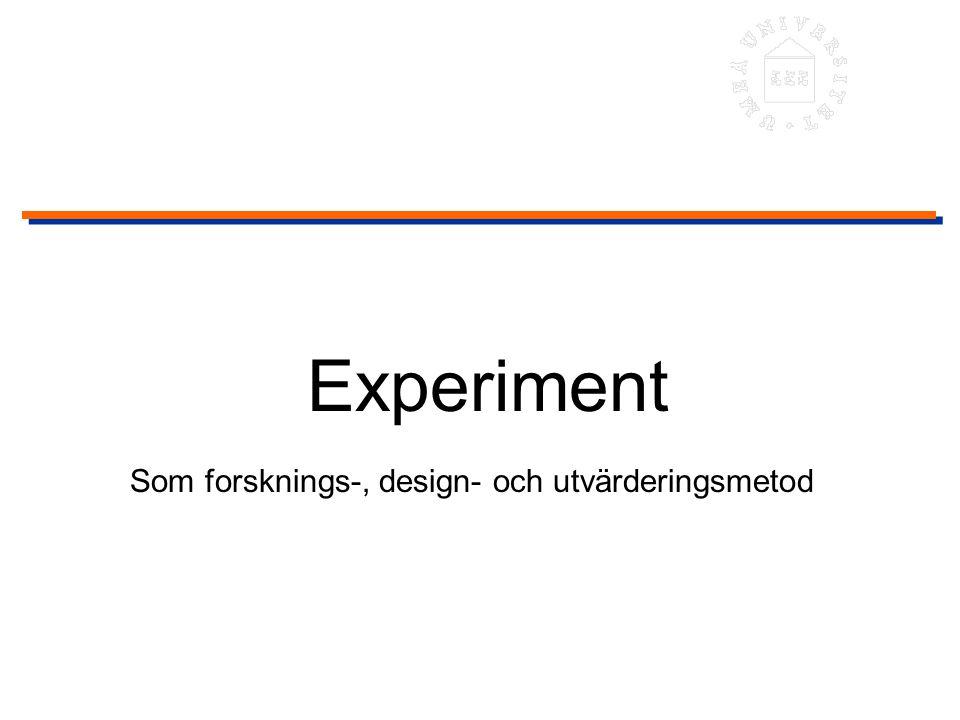 Experiment Som forsknings-, design- och utvärderingsmetod