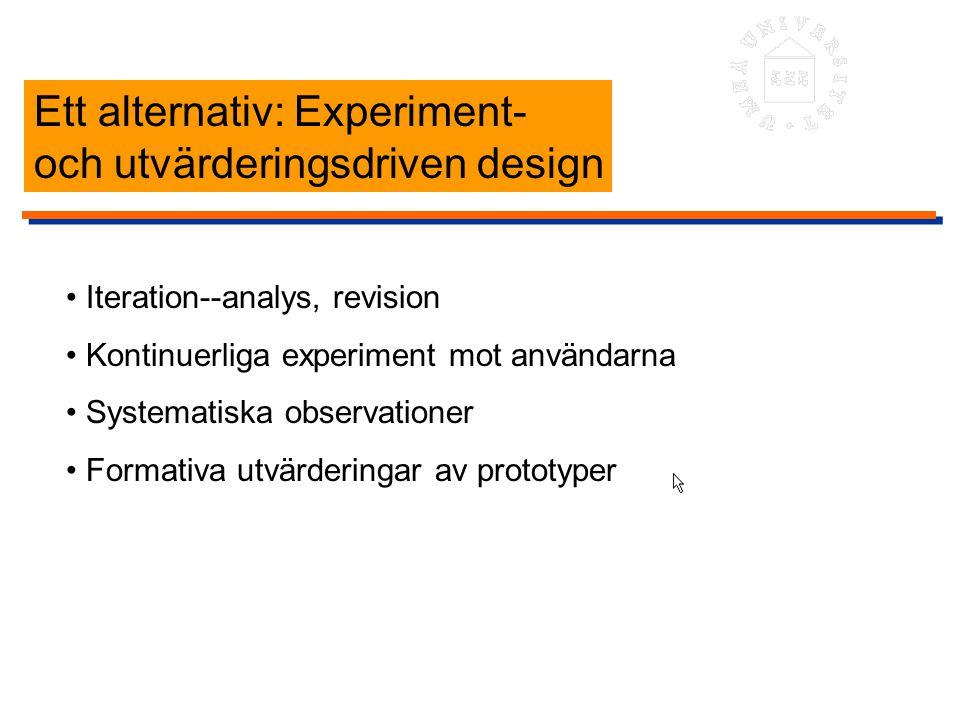 Ett alternativ: Experiment- och utvärderingsdriven design
