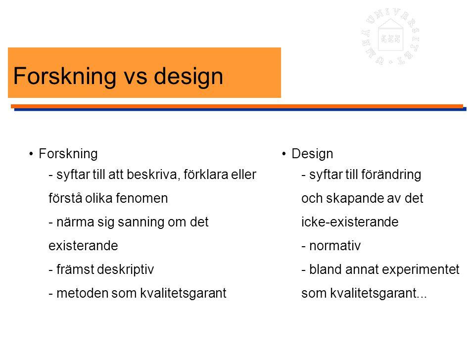 Forskning vs design • Forskning