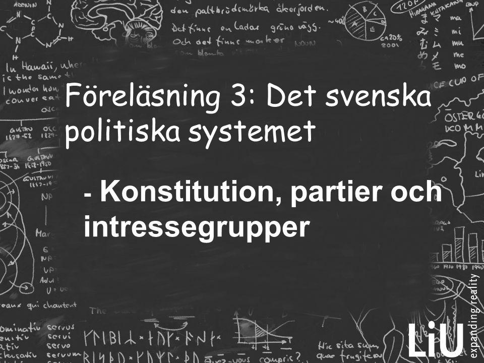 Föreläsning 3: Det svenska politiska systemet