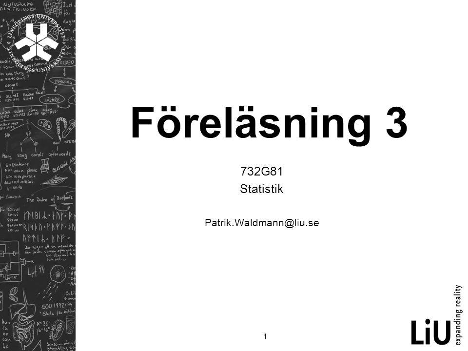 732G81 Statistik Patrik.Waldmann@liu.se