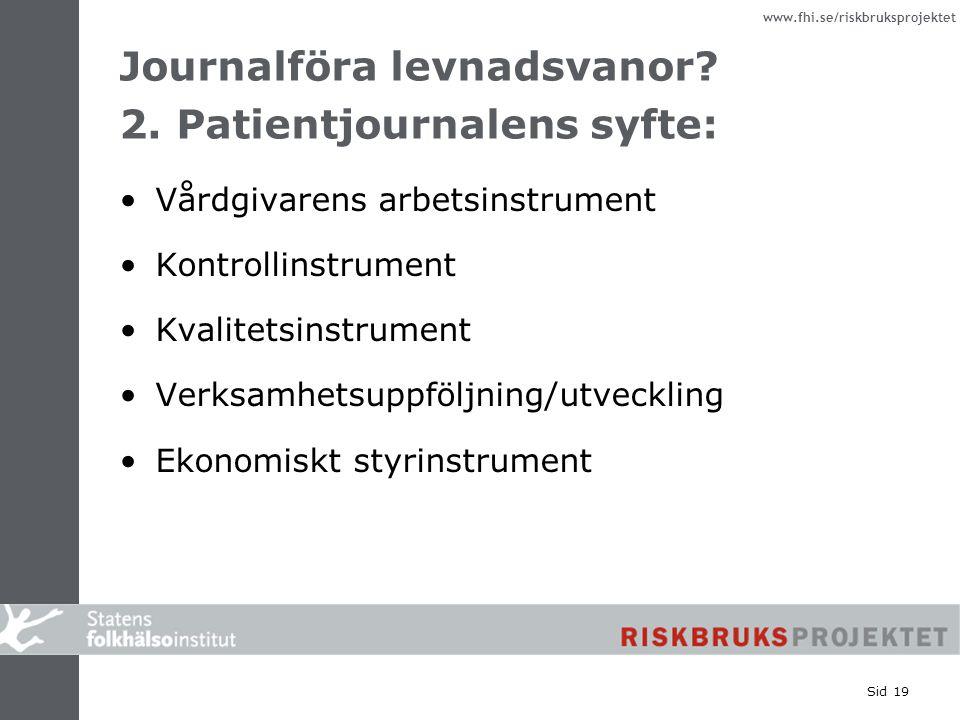 Journalföra levnadsvanor 2. Patientjournalens syfte: