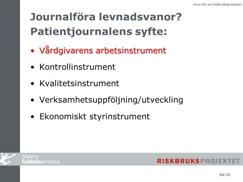 Journalföra levnadsvanor Patientjournalens syfte:
